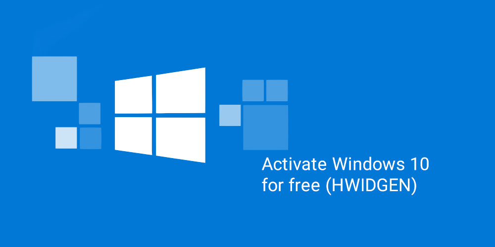 Activate windows 10 free HWIDGEN featured image
